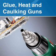 Glue, Heat and Caulking Guns